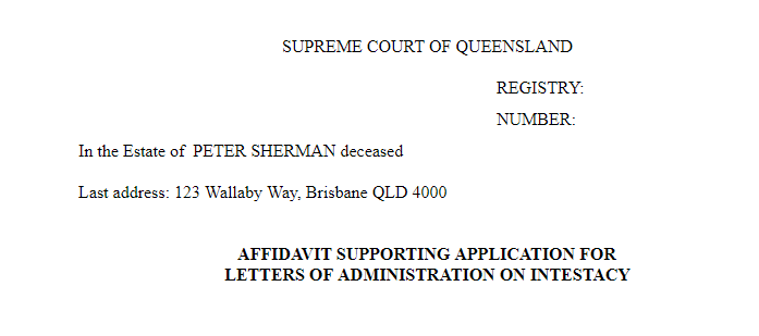 Affidavit supporting Application for Letters of Administration on Intestacy in QLD
